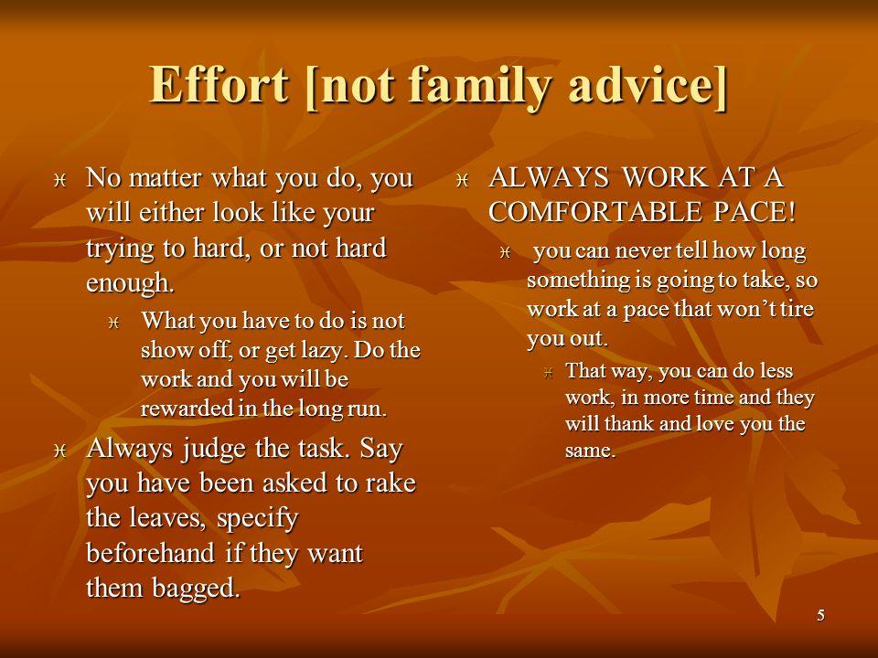 Effort [not family advice]